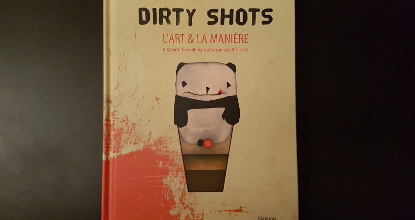 Dirty Shots by P.A Walpen & A.R Perroud